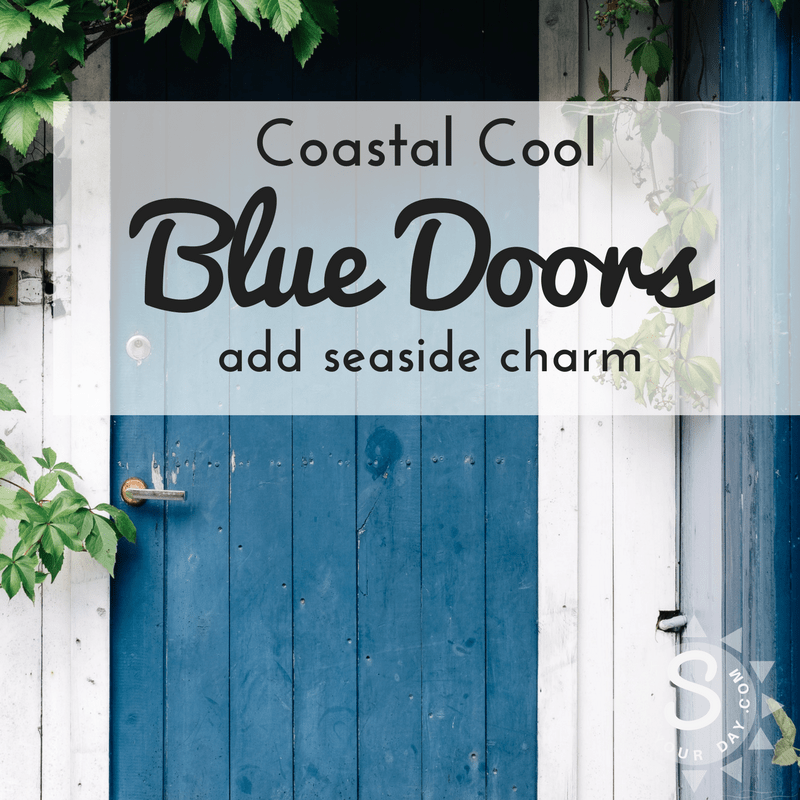 Front Doors Coastal inspsired blue colors/.seasyourday.com/Front Doors in & Front Door Makeovers in Coastal Blues - Seas Your Day