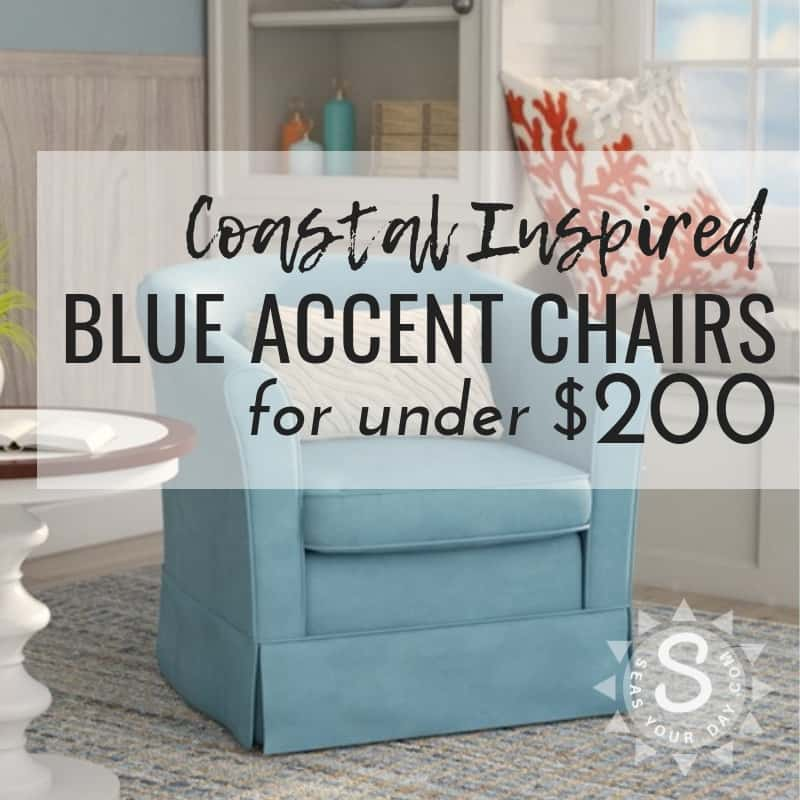 Coastal Blue Accent Chairs Under $200 - Seas Your Day