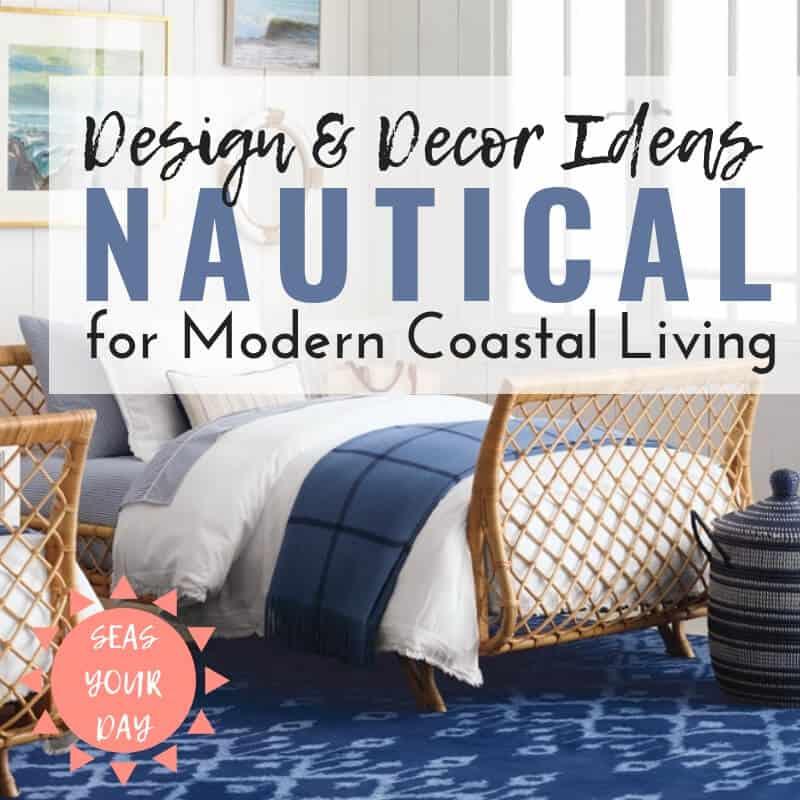 Nautical Decor & Design Ideas for Modern Coastal Living ...